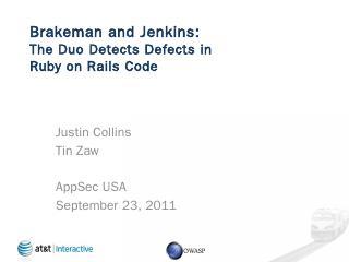 Brakeman and Jenkins - OWASP AppSec USA 2011