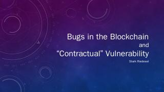 Bugs in the Blockchain and Contractual Vulner...