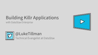 Building Killr Applications