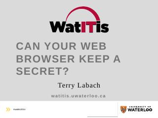 Can Your Web Browser Keep a Secret?