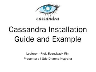 Cassandra Installation Guide and Example