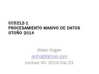 CC5212-1 Procesamiento Masivo de Datos 2014 -...