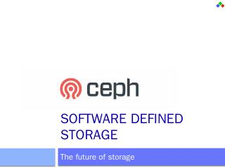 Ceph  Software Defined Storage