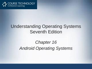 Chapter 16 Android Operating Systems