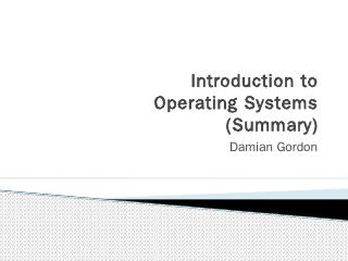 CMPU1022 Operating Systems 1 - Damian Gordon