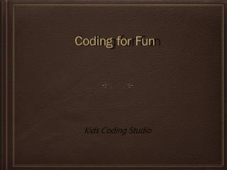 Coding for Fun