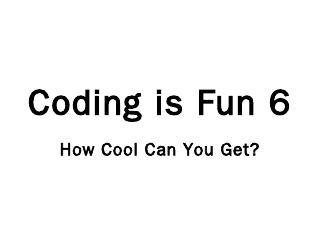 Coding is Fun