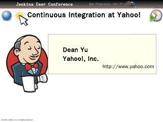 Continuous Integration at Yahoo! - CloudBees