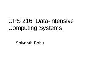 CPS 216: Advanced Database Systems - I'm A Wh...