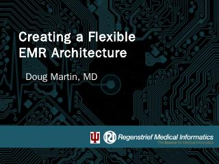 Creating a Flexible EMR Architecture - the Ca...