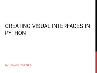 Creating visual interfaces in python