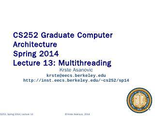 CS252 Spring 2014 Lecture 1 - EECS: www-inst....