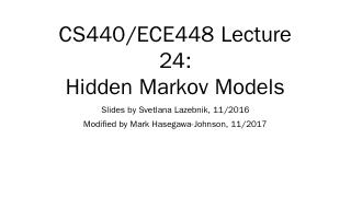 CS440/ECE448 Lecture 24: Hidden Markov Models