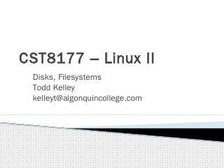 CST8207  Linux o/si - Teaching - Ian! D. Allen