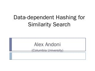 Data-dependent Hashing for Nearest Neighbor S...
