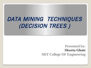 DATA MINING TECHNIQUES (DECISION TREES )