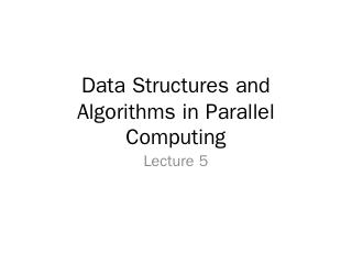 Data Structures and Algorithms in Parallel Co...