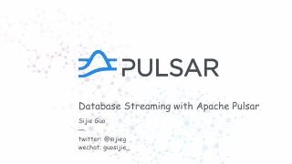 Database Streaming with Apache Pulsar