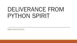 Deliverance from Python Spirit The python spi...