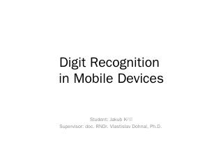 Digit Recognition in mobile devices - IS MU