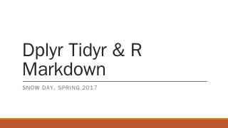 Diplyr Tidyr & R Markdown