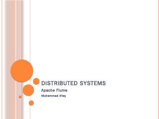 Distributed Systems Apache Flume Muhammad Afaq