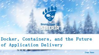 Docker, Containers, and the Future of Applica...