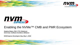 Enabling the NVMe CMB and PMR Ecosystem - NVM...