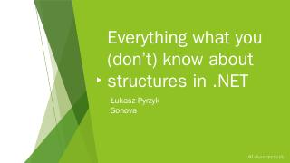 Everything what you dont know about structure...