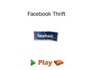 Facebook Thrift - Play PPT
