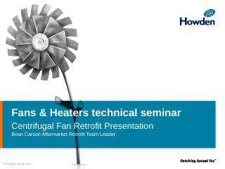 Fans & Heaters technical seminar - Howden