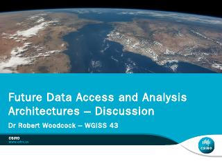 Future Data Access and Analysis Architectures...