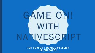 Game on! With Nativescript