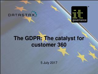 GDPR: The catalyst for  customer 360