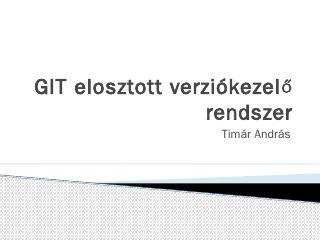 git.pptx (2.9MB) - BME EET