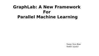 GraphLab: A New Framework  For  Parallel Mach...