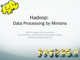 Hadoop: Data Processing by Minions