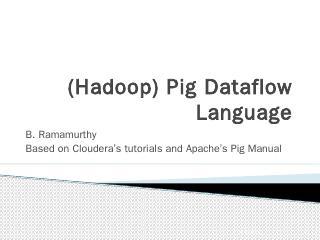 (Hadoop) Pig Dataflow Language