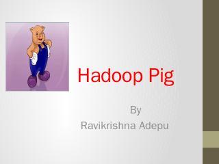 Hadoop Pig - Villanova Computer Science