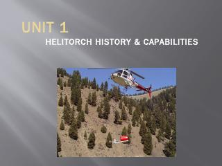 Helitorch Unit 1