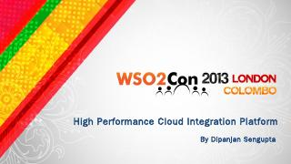 High Performance Cloud Integration Platform b...