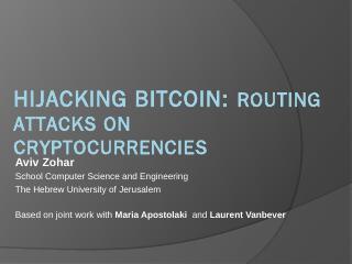 Hijacking Bitcoin: Routing attacks on cryptoc...