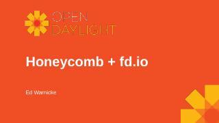 Honeycomb + fd.io - FD.io Wiki Page