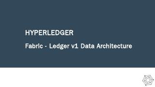 HyperledgerFabric_LedgerV1_20170315.pptx - Hy...