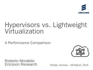 Hypervisors vs. Lightweight Virtualization - ...