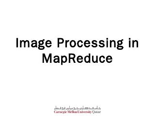 Image Processing in MapReduce