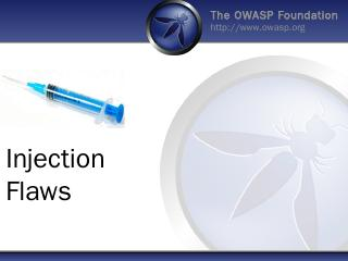 Injection Flaws - owasp