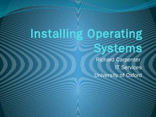 Installing Operating Systems - University of ...
