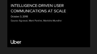 intelligence driven user communications at cale