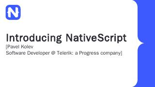 Introducing NativeScript - Pavel Kolev